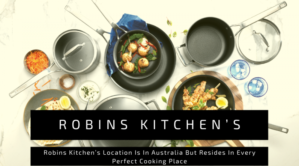 Robins Kitchen's Location Is In Australia But Resides In Every Perfect Cooking Place