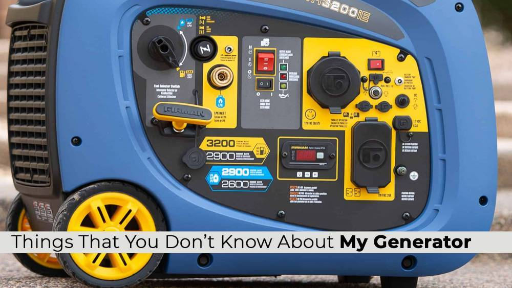 Things That You Don't Know About My Generator