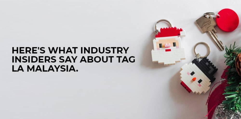 Here's What Industry Insiders Say About Tag La Malaysia
