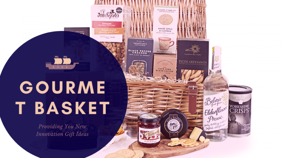 Gourmet Basket - Providing You New Innovation Gift Ideas