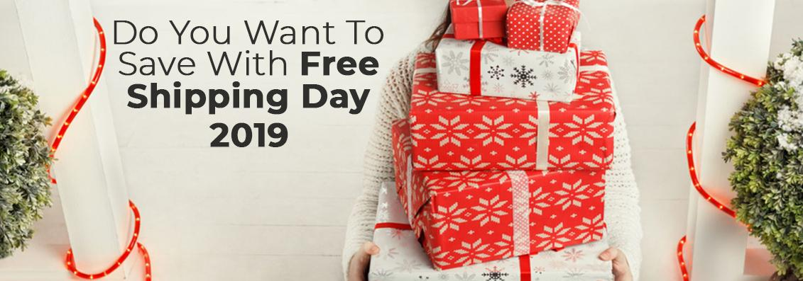 Do You Want To Save With Free Shipping Day 2019